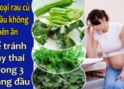 5 Loại rau có thèm cỡ nào mẹ bầu không nên ăn