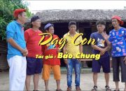 DẠY CON – Bảo Chung, Bảo Liêm, Việt Mỹ, Hồng Tài, Y Chung, Bảo Tũn