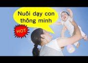 Làm Mẹ – Cách nuôi dạy con thông minh cho trẻ dưới 3 tuổi [GiupMe.com]