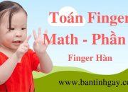 TOÁN THÔNG MINH FINGER MATH DÀNH CHO TRẺ TỪ 3 TUỔI – PHẦN 1