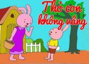 Truyện Thỏ Con Không Vâng Lời – Chuyện Kể Bé Nghe  [Full HD]