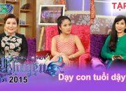 Dạy con tuổi dậy thì | NGHÌN LẺ MỘT CHUYỆN | Tập 09 | 14/12/2014