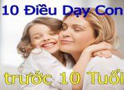 Cách Dạy Con   10 Điều quan trọng bố mẹ nhớ phải dạy cho trẻ trước khi lên 10 tuổi