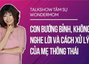 Dạy Con Bướng Bỉnh, Không Nghe Lời | Cách Xử Lý Của Mẹ Thông Thái | Nguyễn Hà – Người Mẹ Phi Thường