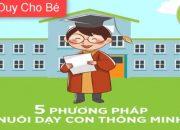 5 Phương Pháp nuôi dạy con thông minh – Tư Duy Cho Bé
