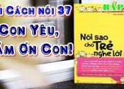 Nói Sao Cho Trẻ Nghe Lời – Đổi Cách Nói 37 | Sách Nói BẮP TV