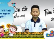 """Biết """"cãi"""" mới là con ngoan trò giỏi?   Dạy trẻ tư duy phản biện – Vì tầm vóc Việt 19.02.19"""