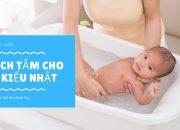 Cách Tắm Cho Bé Sơ Sinh Kiểu Nhật + 24  Ebook Tài Liệu Nuôi Dạy Con (dưới mô tả)