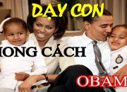 Cách Dạy Con | 7 Qui tắc Vàng cựu tổng thống Mỹ Barack Obama nuôi dạy con