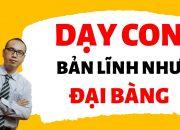 ✅ Dạy Con Bản Lĩnh Như Đại Bàng | Trần Việt Quân