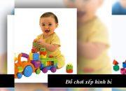 Chia sẻ cách chọn đồ chơi xếp hình an toàn cho bé từ 6 tháng tới 7 tuổi