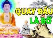 Nghe Lời Phật Dạy QUAY ĐẦU LÀ BỜ Sám Hối Mỗi Tối Để Tiêu Tan Nghiệp Chướng Để Cuộc Sống An Lạc