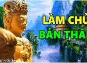 Đêm khó ngủ nghe lời Phật dạy cách Làm Chủ Bản Thân – Dựa vào chính mình chứ đừng dựa vào ai khác