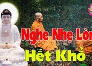 Nghe Phật Dạy Mỗi Đêm Nhẹ Lòng Ngủ Ngon Tiêu Tan Phiền Muộn Khổ Đau Tan Biến – Phật Pháp Nhiệm Màu