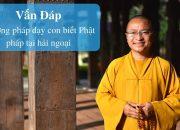 Vấn đáp: Phương pháp dạy con biết Phật pháp tại hải ngoại | Thích Nhật Từ
