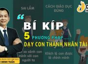 5 Phương Pháp Dạy Con Cực Thông Minh – Ngô Minh Tuấn | Học Viện CEO Việt Nam