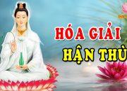 Ở Đời Hận Thù là Khổ Đau Nghe Lời Phật Dạy Cách Hóa Giải Hận Thù Trong Cuộc Sống #Rất hay