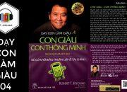 Dạy con làm giàu tập 4 – Con Giàu Con Thông Minh – Robert T. Kiyosaki