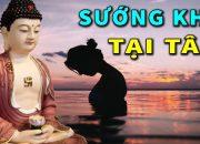 Phật Dạy Ở Đời Hạnh Phúc Khổ Đau Đều Tại Tâm – Giàu Hay Nghèo Là Do Biết Đủ – Lời Phật Dạy Rất Hay