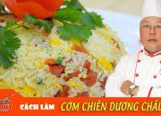 Cách làm Cơm Chiên Dương Châu ngon và hấp dẫn – Chef Vinh | How to make Yangzhou fried rice