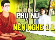 Bất kể Phụ Nữ Nào Cũng Nên Nghe Lời Phật Dạy Này 1 Lần Để Thay Đổi Cuộc Đời Bớt Khổ Đau