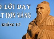"""10 lời dạy """"ĐẮT HƠN VÀNG"""" của Khổng Tử có thể thay đổi cuộc đời bạn"""