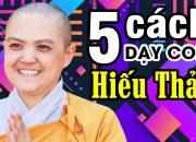 5 cách dạy con Hiếu Thảo – Thành Công cực hay – Sư Hương Nhũ giảng tại chùa Thiên Quang