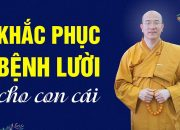Cách Khắc Phục Bệnh Lười Cho Con Trẻ | Thầy Thích Trúc Thái Minh
