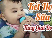 Cách Kết Hợp Sữa – Lưu ý khi cho bé bú sữa mẹ, Nên uống sữa công thức hay sữa tươi #suachotresosinh
