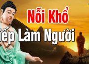 Phật Dạy Những Con Đường Đau khổ Của Kiếp Làm Người…Nghe 1 Lần Thấm Cả Đời! Phật Giáo Thiện Tâm