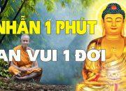 Phật Dạy Sống Ở Đời Phải Học Cách Nhẫn Nhịn 1 Điều Nhịn Là Chín Điều Lành – Phật Pháp Vô Biên