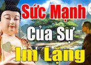 Phật dạy hãy HỌC CÁCH IM LẶNG, người im lặng là trí tuệ đỉnh cao của đời người#Phật#Tại#Tâm