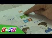 Đọc và đánh vần tiếng Việt theo chương trình công nghệ giáo dục | THDT