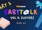 CLOTHES (QUẦN ÁO) | BABYTaLK PART 03 | Các mẫu câu giữa ba mẹ và con